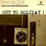 SUNDAY NIGHT CREAM >>OUT2HOLIDAY#3