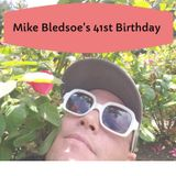 Mike Bledsoe's 41st Birthday Mix