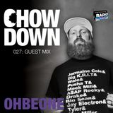 Chow Down : 027 : Guest Mix : OhBeOne