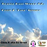 Trance Bass World 02 On DT-FM Radio With Chris K aka DJ Arred - Chris K 'Live' Session