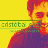 Cristobal Paz Papa-Triotis Podcast #3