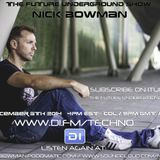 The Future Underground Show With Nick Bowman - December 5th 2014