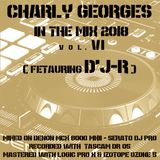 Charly Georges In The Mix 2018 vol. 06 (Feat. D'j-R)