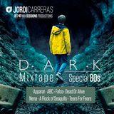 JORDI CARREERAS_D A R K Mix Tape (Special 80s)