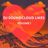 DJ Soundcloud Likes Vol. 1