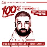 @MrSmoothEMT - 100% Drake: Thank Me Later | #100PercentMix