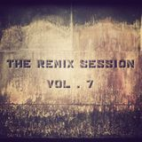 SCRATCHTHEBLOCK.COM PRESENTS: THE REMIX SESSION VOL.7 (SOUNDS FOR REAL MUSIC TASTERS)