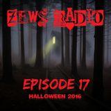 ZeWS Radio Episode 17 (Halloween 2016)
