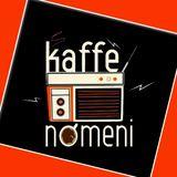 Kaffenomeni - Sabato 22 Aprile 2017