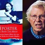 Mark Shaw talks his book, The Reporter Who Knew Too Much - the Dorothy Kilgallen story