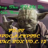 POST APOCALYPTIC JUKE BOX VOL. XII May the Funnkk Be With You