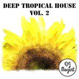 Deep Tropical House - Vol. 2