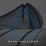 Greyloop - Dynamica Episode 002 (11 May 2018)