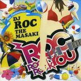 ROC ROC ROCK YOU DJ ROC THE MASAKI