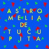 BBW MIXTAPES #23: ASTROMELIA DE TUCUPITA