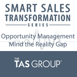Opportunity Management - Mind the (Reality) Gap