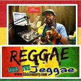 Reggae inna yuh Jeggae 15-5-17