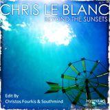 Chris Le Blanc feat. Pat Lawson - Beyond the Sunsets  [Chillhouse Edit By Christos Fourkis  & Southm