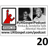 #UKGospelPodcast 20 - Jendella on Mental Health and the Christian Experience
