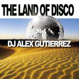 The Land of Disco ( Original Track) by DJ Alex Gutierrez