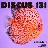DISCUS 131 // EPISODE 1