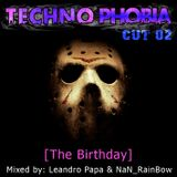Techno Phobia - CUT 02 [The Birthday]