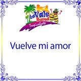 La Vale Band - Vuelve mi amor