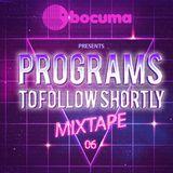 Bocuma - Programs To Follow Shortly Mixtape 06