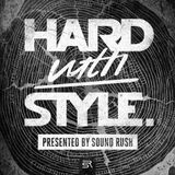 HARD with STYLE | Presented by Sound Rush | Episode 61