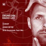 DCR439 – Drumcode Radio Live - Adam Beyer's 2018 Drumcode Year Mix