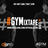 #GYM Mixtape Edition 003 - HipHop/Trap/Grime - Kojo Funds, Drake, Mist, J-Hus and More! - DJ JSN