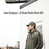 Jose Zaragoza - JZ Music Radio Show #20