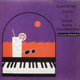 """Groove Bunny Guest Mix #2/""""Groove Breathe"""" by Zissou"""