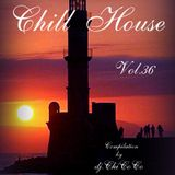 """""""""""CHILL HOUSE""""""""   compilation Vol.36"""
