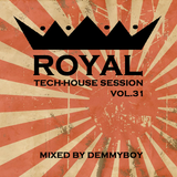 Royal Tech-House Session Vol.31 - Mixed by Demmyboy
