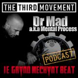 The Third Movement Radio - Le Grand Méchant Beat Podcast - Dr MAD - KRS