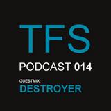 TFS Podcast 014 - Destroyer Live