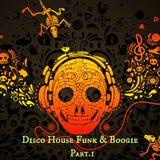 Disco House Funk & Boogie Part.I (Dj Tony) HeLLaS