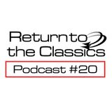 Return To The Classics #20 - Podcast