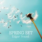 SPRING SET - Mixed by Edgar Sound