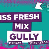 Gully's Kiss Fresh Guest Mix