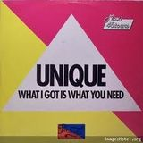 unique-what i got is what you need