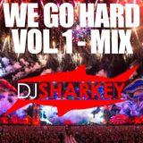 We Go Hard Vol. 1 - Mix