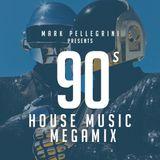 MARK PELLEGRINI - 90s HOUSE MEGAMIX