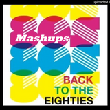 The Big 80's Mashups Mix