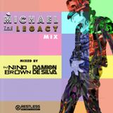 MJ - THE LEGACY MIX - 2018 - DJ Damion Desilva & DJ Nino Brown