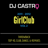 GIRL CLUB VOL. 2 - 2011 - 2012 THROWBACK MIX