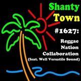 Shanty Town #1627: Reggae Nation Collaboration (feat. Well Versatile Sound)