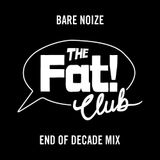 Bare Noize - End Of Decade Mix