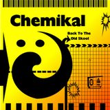 Chemikal - Back To The Old Skool